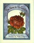 9780688025861: The Rose in My Garden
