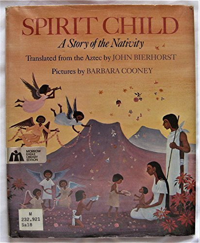 Spirit Child: A Story of the Nativity: John Bierhorst