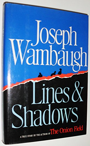 Lines and Shadows by Wambaugh, Joseph: Joseph Wambaugh