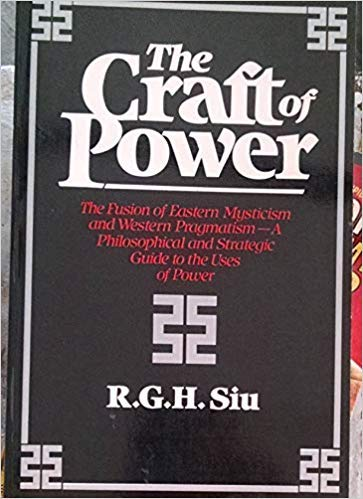 9780688026257: The Craft of Power: The Fusion of Eastern Mysticism and Western Pragmatism...A Philosophical and Strategic Guide to the Uses of Power