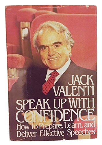 9780688026288: Speak Up With Confidence: How to Prepare, Learn and Deliver Effective Speeches