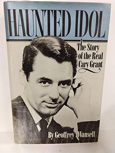 9780688026349: Haunted Idol: The Story of the Real Cary Grant