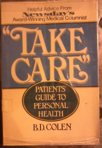 "Take care"": Patients' guide to personal health: Colen, B. D"