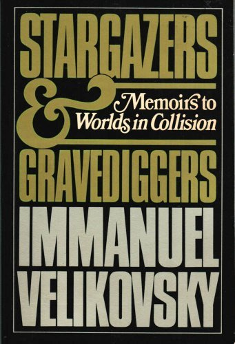 9780688026516: Stargazers and Gravediggers: Memoirs to Worlds in Collision