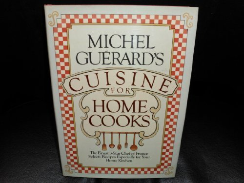 Michel Guerard's Cuisine for Home Cooks