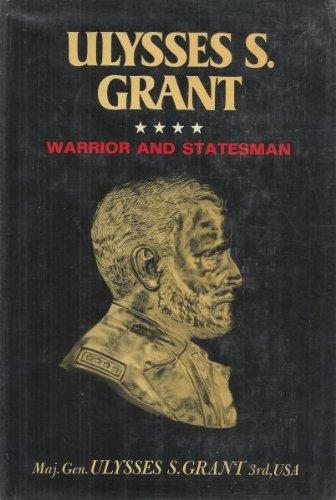 Ulysses S. Grant: Warrior and Statesman.: Ulysses S. Grant