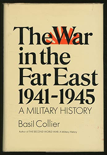 9780688027254: The War in the far East 1941-1945 - A Military History