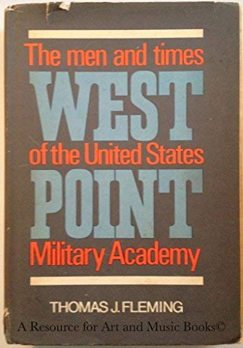 9780688027414: West Point: The Men and Times of the United States Military Academy.