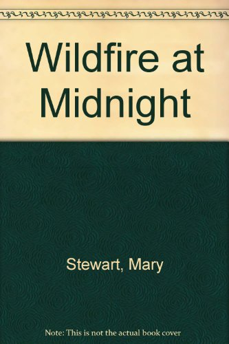 Wildfire at Midnight: Stewart, Mary