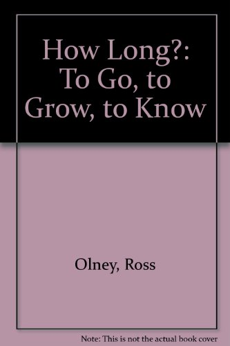 9780688027742: How Long?: To Go, to Grow, to Know