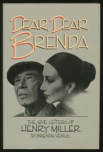 Dear, Dear Brenda The Love Letters of Henry Miller to Brenda Venus: Venus, Brenda & Henry Miller & ...