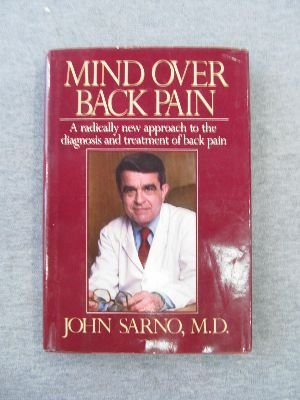 9780688028633: Mind over Back Pain: A Radically New Approach to the Diagnosis and Treatment of Back Pain