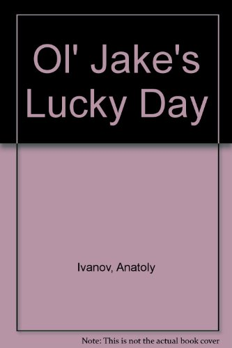 9780688028671: Ol' Jake's Lucky Day