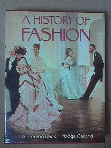 9780688028930: A history of fashion
