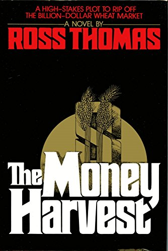 The Money Harvest: Thomas, Ross