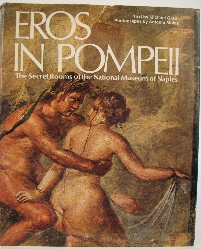 9780688029166: Eros in Pompeii: The Secret Rooms of the National Museum of Naples