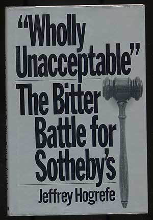 9780688029180: Wholly Un-acceptable: The Bitter Battle for Sotheby's