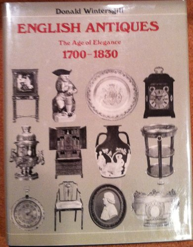English Antiques - The Age of Elegance 1700 - 1830
