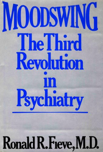Moodswing: The Third Revolution in Psychiatry: Fieve, Ronald R