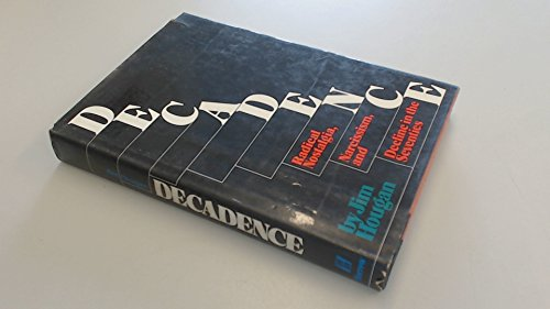 9780688029500: Decadence: Radical nostalgia, narcissism, and decline in the seventies
