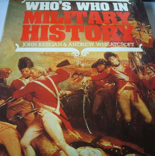 Who's Who in Military History: Keegan, John