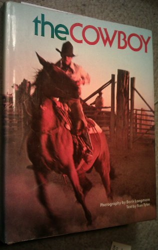 9780688029623: The Cowboy / Photography by Bank Langmore ; Text by Ron Tyler