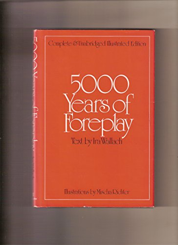 5000 years of foreplay: Wallach, Ira Jan
