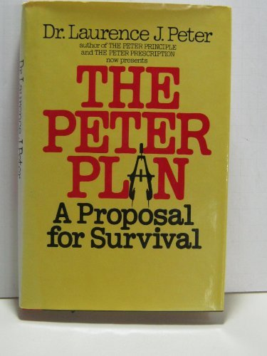 9780688029722: The Peter plan: A proposal for survival