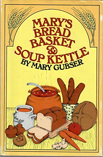 9780688029753: Mary's Bread Basket and Soup Kettle