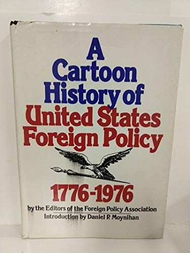 A CARTOON HISTORY OF UNITED STATES FOREIGN POLICY, 1776-1976