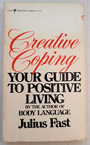 Creative Coping : A Guide to Positive: Barbara Fast; Julius