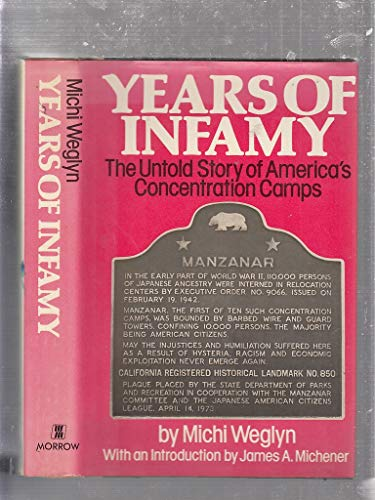 Years of Infamy: The Untold Story of: Weglyn, Michi /