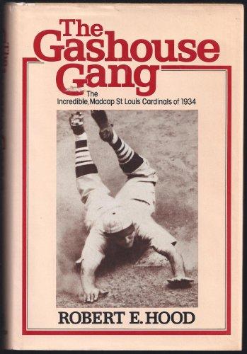 GASHOUSE GANG, THE: Hood, Robert E.