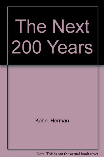 9780688030292: The next 200 years: A scenario for America and the world