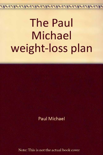 9780688030513: The Paul Michael weight-loss plan: How you can lose weight so fast your friends will think you've given up eating altogether!
