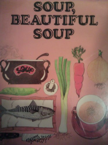 9780688030568: Soup, Beautiful Soup / Felipe Rojas-Lombardi