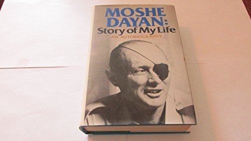 9780688030766: Moshe Dayan : Story of My Life / by Moshe Dayan