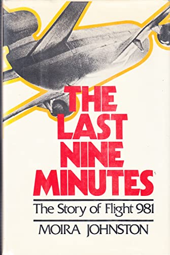 The last nine minutes: The story of flight 981: Johnston, Moira