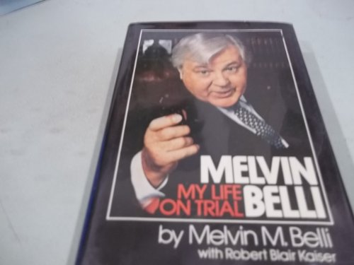 9780688030858: Melvin Belli: My life on trial : an autobiography