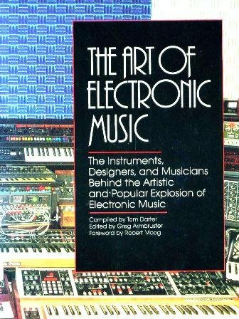 9780688031060: The Art of Electronic Music