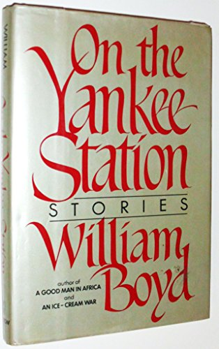 9780688031114: On the Yankee Station: Stories by William Boyd