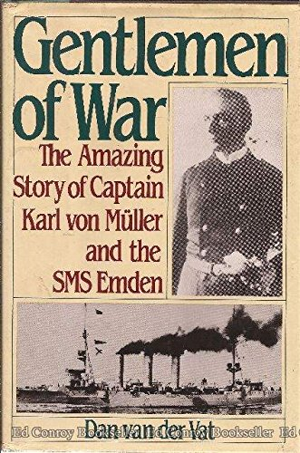 9780688031152: Gentlemen of War: The Amazing Story of Commander Karl Von Muller and the S M S Emden