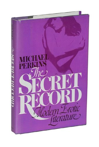 9780688031213: The Secret Record: Modern Erotic Literature