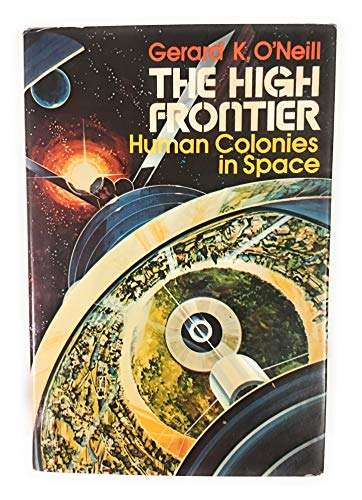 9780688031336: The High Frontier: Human Colonies in Space