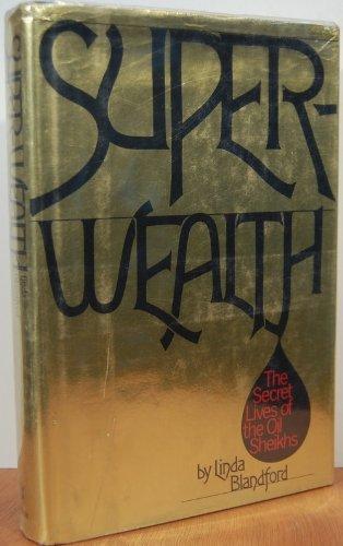 9780688031350: Super-Wealth: The Secret Lives of the Oil Sheikhs