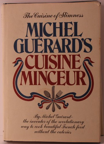 9780688031428: Michel Guerard's Cuisine Minceur / by Michel Guerard ; Translated by Narcisse Chamberlain with Fanny Brennan