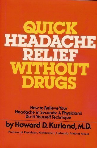 Quick headache relief without drugs: How to relieve your headache in seconds : a physician's ...