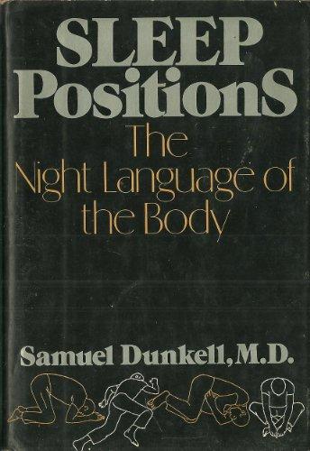 Sleep positions: The night language of the body: Dunkell, Samuel
