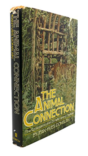 The animal connection: The confessions of an ex-wild animal trafficker: Domalain, Jean Yves