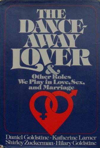 9780688031770: The Dance-away lover: And other roles we play in love, sex, and marriage